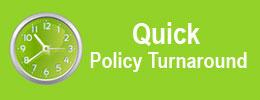 Quick Policy Turnaround